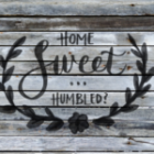 Home Sweet… Humbled?